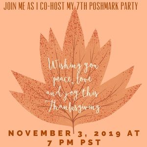 🍁Co-Hosting A Poshmark Party 11/3/19 @ 7PM PST🍁